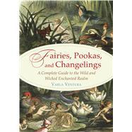 Fairies, Pookas, and Changelings by Ventura, Varla, 9781578636112