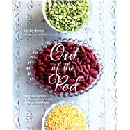 Out of the Pod: Delicious Recipes That Bring the Best Out of Beans, Lentils and Other Legumes by Jones, Vicky; Reavell, William, 9781849756112