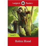 Robin Hood by Ladybird, 9780241336113