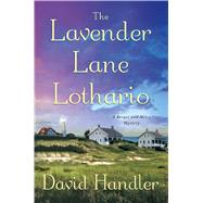 The Lavender Lane Lothario A Berger and Mitry Mystery by Handler, David, 9781250076113