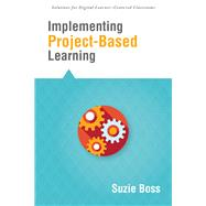 Implementing Project-based Learning by Boss, Suzie, 9781942496113