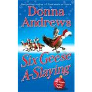Six Geese A-Slaying A Meg Langslow Christmas Mystery by Andrews, Donna, 9780312536114