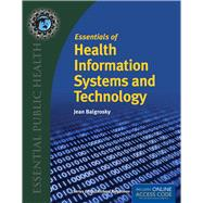 Essentials of Health Information Systems and Technology by Balgrosky, Jean A., 9781284036114