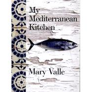 My Mediterranean Kitchen by Valle, Mary, 9781742576114