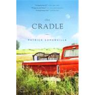 The Cradle by Somerville, Patrick, 9780316036115
