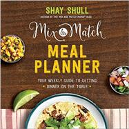 Mix & Match Meal Planner by Shull, Shay, 9780736966115