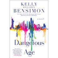 A Dangerous Age by Bensimon, Kelly Killoren, 9781501136115