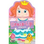 My Dress Up Princess by Johnson, Monica, 9781770666115
