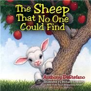 The Sheep That No One Could Find by DeStefano, Anthony; Cowdrey, Richard, 9780736956116