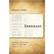 Ephesians by Merkle, Benjamin L; Köstenberger, Andreas J.; Yarbrough, Robert W., 9781433676116