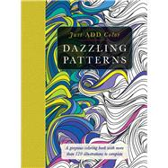 Dazzling Patterns: Gorgeous Coloring Books With More Than 120 Illustrations to Complete by Lawson, Beverly, 9781438006116