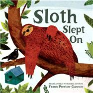 Sloth Slept On by Preston-Gannon, Frann, 9781454916116