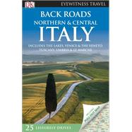 Back Roads Northern & Central Italy by DK Publishing, 9781465426116