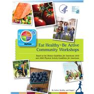 Eat Healthy, Be Active by Department of Health and Human Services; Office of Disease Prevention and Health Promotion, 9781510726116