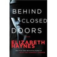 Behind Closed Doors by Haynes, Elizabeth, 9780062276117