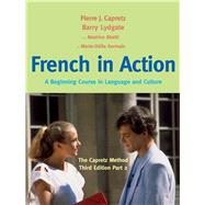 French in Action : A Beginning Course in Language and Culture: the Capretz Method, Third Edition, Part 2 by Capretz, Pierre J.; Abetti, Beatrice; Germain, Marie-Odile; Lydgate, Barry, 9780300176117