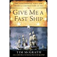 Give Me a Fast Ship by McGrath, Tim, 9780451416117