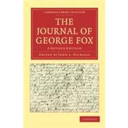 The Journal of George Fox by Fox, George; Nickalls, John L., 9781108016117