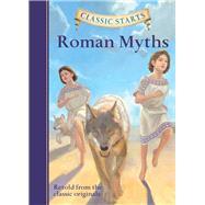 Classic Starts®: Roman Myths by Namm, Diane; Freeberg, Eric, 9781454906117