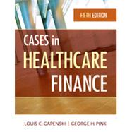 Cases in Healthcare Finance by Gapenski, Louis C.; Pink, George H., 9781567936117