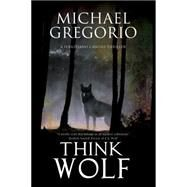 Think Wolf by Gregorio, Michael, 9780727886118