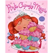 Pink Cupcake Magic by Tegen, Katherine; Varner, Kristin, 9780805096118