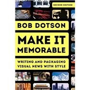 Make It Memorable by Dotson, Bob, 9781442256118