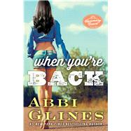 When You're Back A Rosemary Beach Novel by Glines, Abbi, 9781476776118