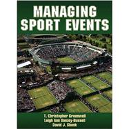 Managing Sport Events by Greenwell, T. Christopher, Ph.d.; Danzey-bussell, Leigh Ann, Ph.D.; Shonk, David J., Ph.D., 9780736096119