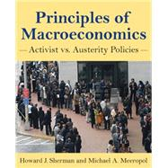 Principles of Macroeconomics: Activist vs Austerity Policies by Sherman; Howard, 9780765636119