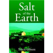Salt of the Earth by Gibson, Travis, 9781425726119