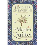 The Master Quilter An Elm Creek Quilts Novel by Chiaverini, Jennifer, 9781451606119