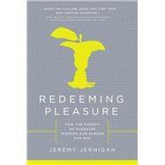 Redeeming Pleasure by Jernigan, Jeremy, 9781617956119