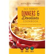 365 Family Dinners and Devotions Cookbook by Y'Barbo, Kathleen, 9781630586119