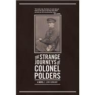 The Strange Journeys of Colonel Polders by Dunsany, Edward John Moreton Drax Plunkett, Baron, 9781940456119