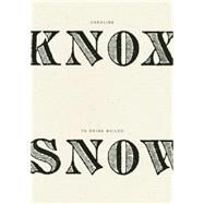 To Drink Boiled Snow by Knox, Caroline, 9781940696119