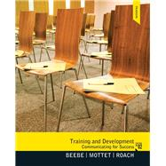 Training & Development Communicating for Success by Beebe, Steven A.; Mottet, Timothy P.; Roach, K. David, 9780205006120