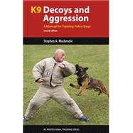 K9 Decoys and Aggression by Mackenzie, Stephen A., 9781550596120