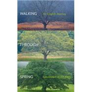 Walking Through Spring by Hoyland, Graham, 9780008156121