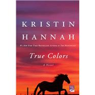 True Colors by Hannah, Kristin, 9780312606121
