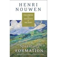 Spiritual Formation : Following the Movements of the Spirit by Nouwen, Henri J. M., 9780061686122
