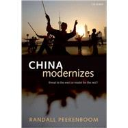 China Modernizes Threat to the West or Model for the Rest? by Peerenboom, Randall, 9780199226122