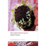 Julius Caesar The Oxford Shakespeare Julius Caesar by Shakespeare, William; Humphreys, Arthur, 9780199536122