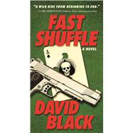 Fast Shuffle A Novel by Black, David, 9780765366122
