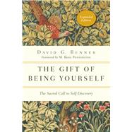The Gift of Being Yourself by Benner, David G.; Pennington, M. Basil, 9780830846122