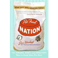 Pet Food Nation by Weiskopf, Joan, 9780061986123