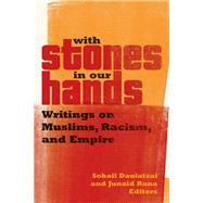 With Stones in Our Hands by Daulatzai, Sohail; Rana, Junaid, 9780816696123