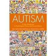Autism: A New Introduction to Psychological Theory and Current Debates by Happe; FRANCESCA, 9781138106123
