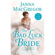 The Bad Luck Bride by MacGregor, Janna, 9781250116123