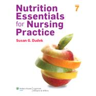 Nutrition Essentials for Nursing Practice by Dudek, Susan G., 9781451186123